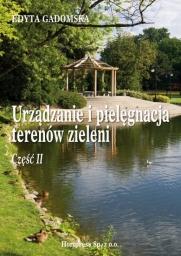 Urządzanie i pielęgnacja terenów zieleni Cz. 2, tom 1