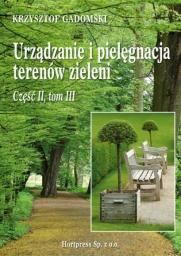 Urządzanie i pielęgnacja terenów zieleni Cz. 2, tom 3