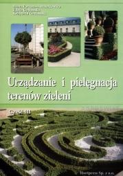 Urządzanie i pielęgnacja terenów zieleni Cz. III
